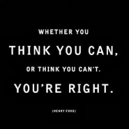 whether you think you can or cant